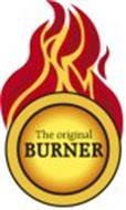 THE ORIGINAL BURNER