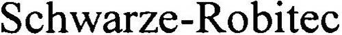 SCHWARZE-ROBITEC