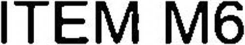 ITEM M6