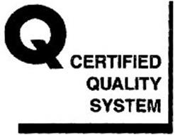 Q CERTIFIED QUALITY SYSTEM
