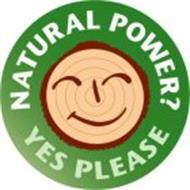 NATURAL POWER? YES PLEASE