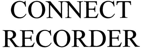 CONNECT RECORDER