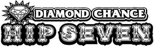 DIAMOND CHANCE HIP SEVEN