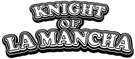 KNIGHT OF LAMANCHA