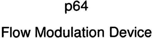 P64 FLOW MODULATION DEVICE