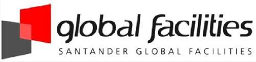 GLOBAL FACILITIES SANTANDER GLOBAL FACILITIES