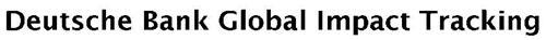 DEUTSCHE BANK GLOBAL IMPACT TRACKING