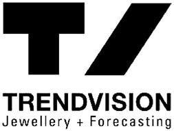 T TRENDVISION JEWELLERY + FORECASTING