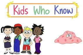 KIDS WHO KNOW