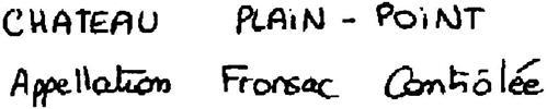 CHATEAU PLAIN-POINT APPELLATION FRONSAC CONTRÔLÉE