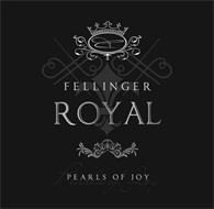 FELLINGER ROYAL PEARLS OF JOY