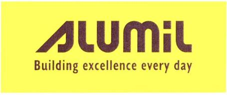 ALUMIL BUILDING EXCELLENCE EVERY DAY