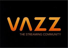 VAZZ THE STREAMING COMMUNITY