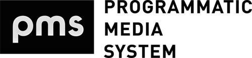 PMS PROGRAMMATIC MEDIA SYSTEM