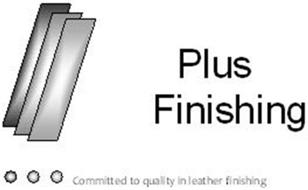 PLUS FINISHING COMMITTED TO QUALITY IN LEATHER FINISHING