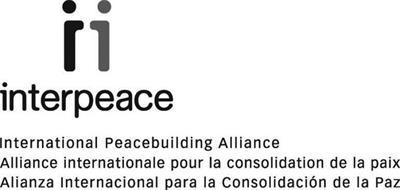 II INTERPEACE INTERNATIONAL PEACEBUILDING ALLIANCE ALLIANCE INTERNATIONALE POUR LA CONSOLIDATION DE LA PAIX ALIANZA INTERNACIONAL PARA LA CONSOLIDACIÓN DE LA PAZ