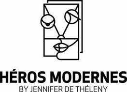HÉROS MODERNES BY JENNIFER DE THÉLENY