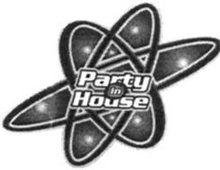 PARTY IN HOUSE