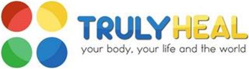 TRULYHEAL YOUR BODY, YOUR LIFE AND THE WORLD