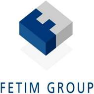 FF FETIM GROUP