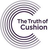 C THE TRUTH OF CUSHION