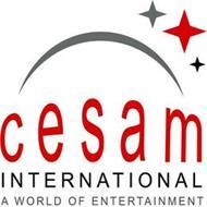 CESAM INTERNATIONAL A WORLD OF ENTERTAINMENT