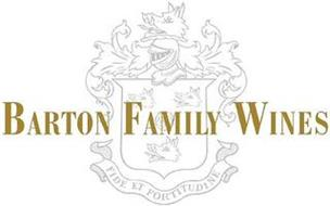 BARTON FAMILY WINES FIDE ET FORTITUDINE