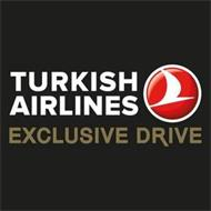 TURKISH AIRLINES EXCLUSIVE DRIVE