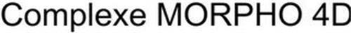 COMPLEXE MORPHO 4D