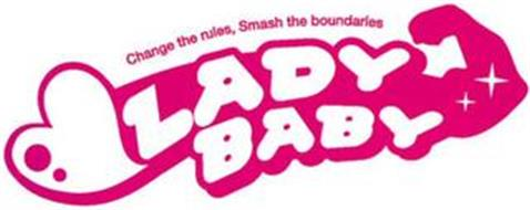 LADY BABY CHANGE THE RULES, SMASH THE BOUNDARIES