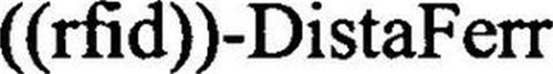 ((RFID))-DISTAFERR