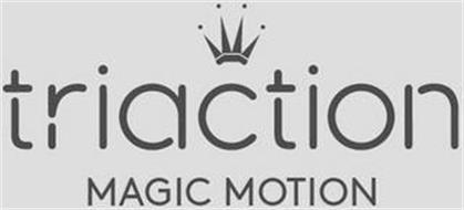 TRIACTION MAGIC MOTION