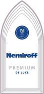 NEMIROFF PREMIUM DE LUXE INTERNATIONAL BRAND NEMIROFF N 1872 INTERNATIONAL BRAND NEMIROFF