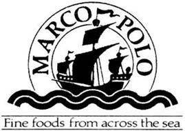 MARCO POLO FINE FOODS FROM ACROSS THE SEA