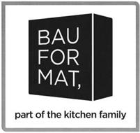 BAUFORMAT, PART OF THE KITCHEN FAMILY