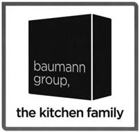 BAUMANN GROUP, THE KITCHEN FAMILY
