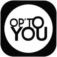 OP'TO YOU