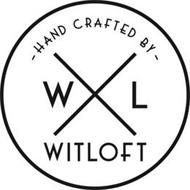 X HAND CRAFTED BY W L WITLOFT