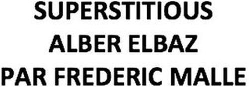 SUPERSTITIOUS ALBER ELBAZ PAR FREDERIC MALLE