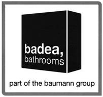 BADEA, BATHROOMS PART OF THE BAUMANN GROUP