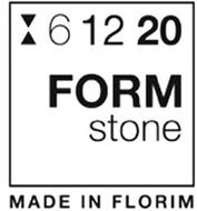 6 12 20 FORM STONE MADE IN FLORIM