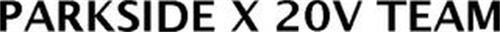 PARKSIDE X 20V TEAM