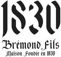 1830 BRÉMOND FILS MAISON FONDÉE EN 1830