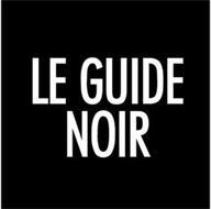 LE GUIDE NOIR