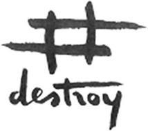 # DESTROY