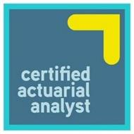 CERTIFIED ACTUARIAL ANALYST