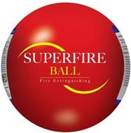 SUPERFIRE BALL FIRE EXTINGUISHING