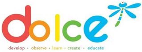DOLCE DEVELOP . OBSERVE . LEARN . CREATE . EDUCATE