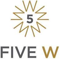 5W FIVE W