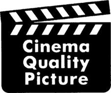 CINEMA QUALITY PICTURE